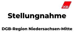 Text: Stellungnahme DGB Region Niedersachsen-Mitte mit DGB-Logo