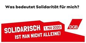 Was bedeutet Solidarität für mich? und Logo 1. Mai 2020