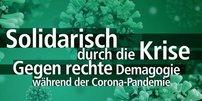 """Text """"Solidarisch durch die Krise - Gegen rechte Demagogie ..."""" vor Virus"""